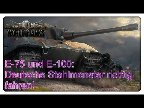 Deutsche Stahlmonster richtig fahren! E-75 und E-100 [World of Tanks - Gameplay - deutsch]