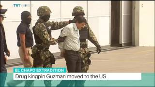 El Chapo Extradition: Joaquin Guzman 'El Chapo' handed over to US