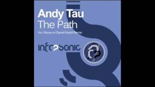 Andy Tau - The Path (Rozza vs Daniel Kandi Remix)