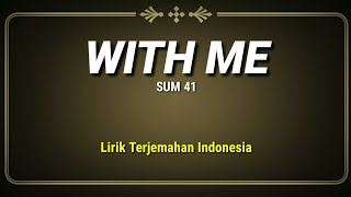 With Me - Sum 41 ( Lirik Terjemahan Indonesia )
