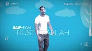 Saif Adam   Trust In Allah   Official Lyric Video