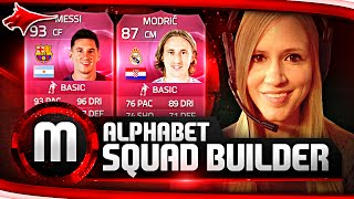 FRACKIN MESSSIIII!!! FIFA 15 ALPHABET SQUAD BUILDER! THE M SQUAD!!!!
