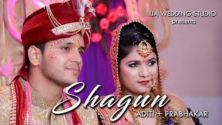 SHAGUN | BEST WEDDING FILM | ADITI WEDS PRABHAKAR | IJA WEDDING STUDIO