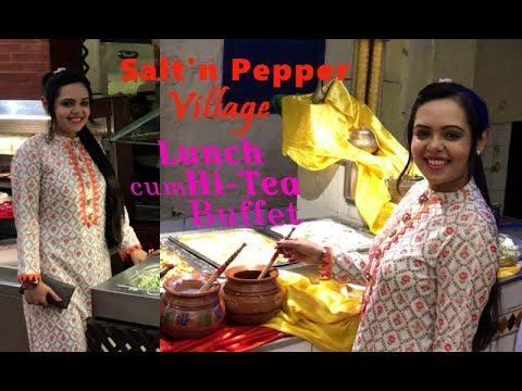 Salt' N Pepper Village Restaurant | Lunch Cum Hi-Tea Buffet | Variations By Anum Shafique |