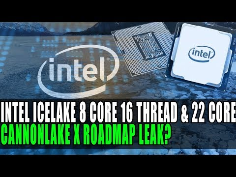 Intel 8 Core IceLake & 22 Core Cannon Lake X CPU Rumor | 8700K Hits 7.4GHZ