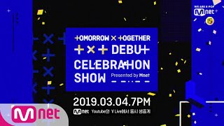 TOMORROW X TOGETHER Debut Celebration Show  presented by Mnet [예고] ALL ABOUT   TOMORROW X TOGETHER!