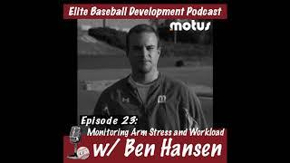 CSP Elite Baseball Development Podcast: Monitoring Arm Stress and Workload with Ben Hansen
