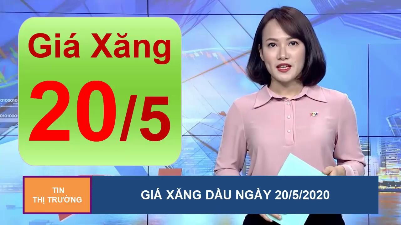 Giá Xăng Dầu Mới Nhất Hôm Nay Ngày 20/5/2020