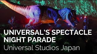 Universal's Spectacle Night Parade - Universal Studios Japan