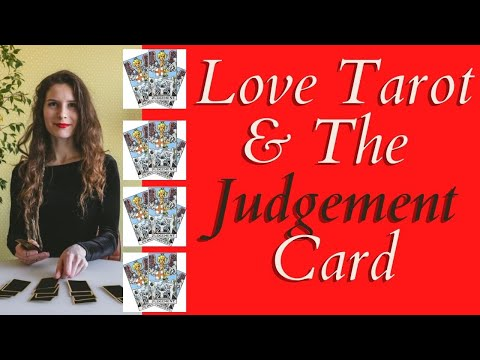 Love Tarot and The Judgement Card  ❤ Time To Look At Past Actions