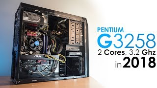 how Good is the Pentium G3258 Today?  Using 2 Cores in 2018