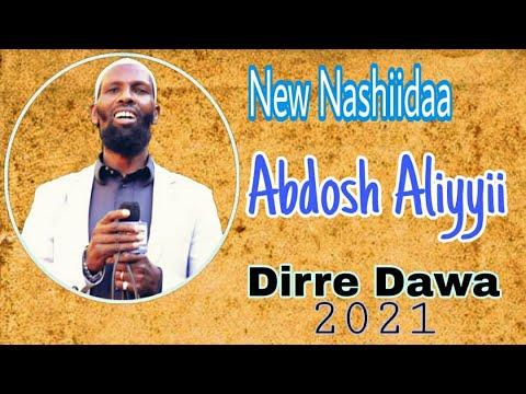 New Abdoosh Aliyyii (Dire Dawa) Nashiidaa 2021