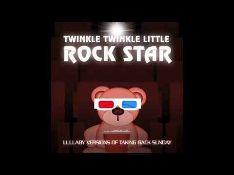 MakeDamnSure Lullaby Versions of Taking Back Sunday by Twinkle Twinkle Little Rock Star
