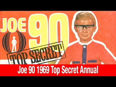 Joe 90 Top Secret Annual from 1969 I might also go on about dinosaurs and flying cars