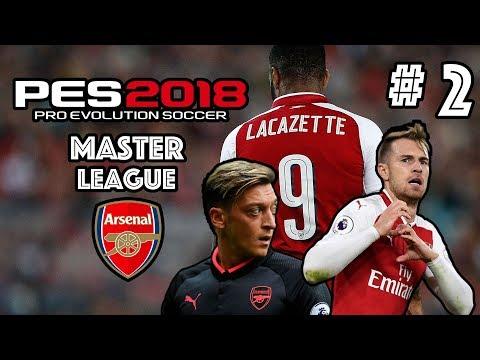 PES 2018 | MASTER LEAGUE W/ ARSENAL FC | EPISODE 2 | PREMIER LEAGUE IS BACK!