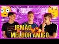 MELHOR AMIGO VS IRMÃO!! •Irmãos Scribel•