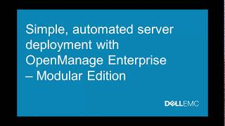 DEMO: Simple, Automated Server Deployment with OpenManage Enterprise – Modular Edition