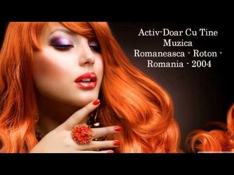 Activ - Doar Cu Tine - Hit Românesc De Dragoste - 2004 HD,