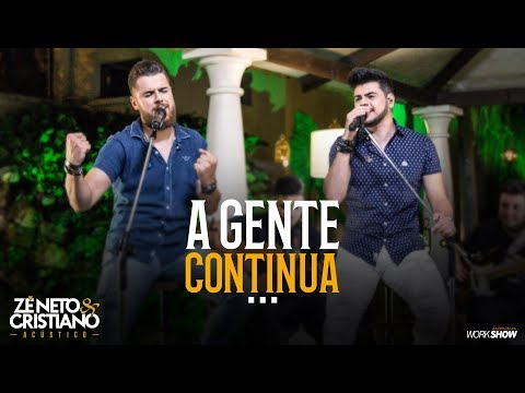 Zé Neto e Cristiano - A GENTE CONTINUA - Zé Neto e Cristiano Acústico