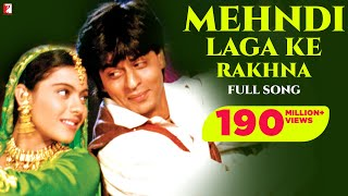 Mehndi Laga Ke Rakhna | Dilwale Dulhania Le Jayenge | Shah Rukh Khan, Kajol | Wedding Song Free Download Mp3
