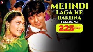 Download Mehndi Laga Ke Rakhna - Full Song | Dilwale Dulhania Le Jayenge | Shah Rukh Khan | Kajol Mp3 and Videos