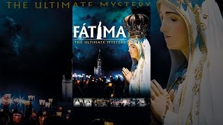 Fatima: The Ultimate Mystery