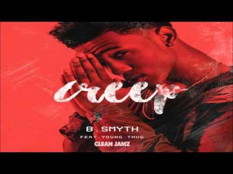 B. Smyth Featuring Young Thug - Creep [Clean Edit]