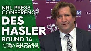 NRL Press Conference: Des Hasler - Round 14   NRL on Nine