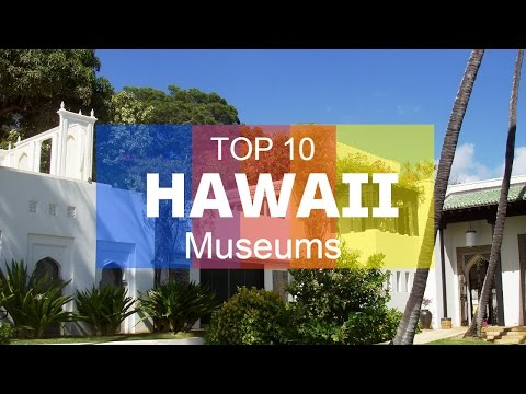 Top 10. Best Museums in Hawaii - United States