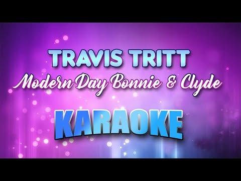Modern Day Bonnie & Clyde - Travis Tritt (Karaoke version with Lyrics)