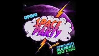 Opiuo - Space Party ft. The Fungineers, BluRum13, Russ Liquid