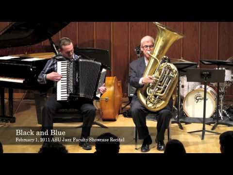 Black And Blue - Sam Pilafian, Tuba And Gabe Hall-Rodrigues, Accordion