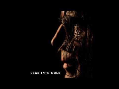 Lead Into Gold - Hard Won Decay