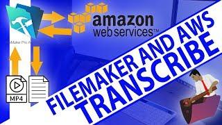 AWS Transcription Demo-FileMaker Training-FileMaker AWS-FileMa…