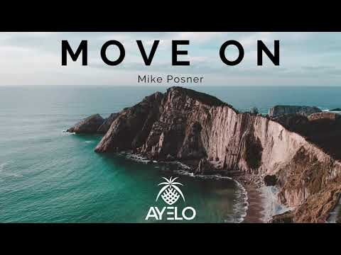 Mike Posner - Move On (Ayelo Remix)