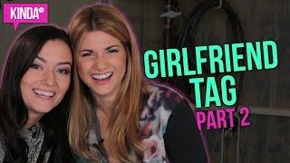 PART 2 - GIRLFRIEND TAG WITH NATASHA & ELISE! | Carmilla | S3 | KindaTV