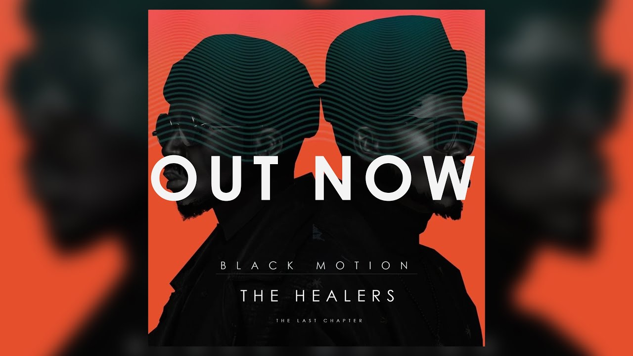 Download Afro House | Black Motion - The Healers(Last Chapter) Album (Mixed By Khumozin)