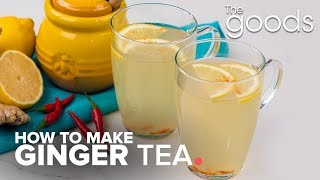 How To Make Ginger Tea | The Goods | CBC Life