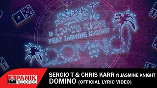 Sergio T &amp Chris Karr feat Jasmine Knight - Domino - Official Lyric Video