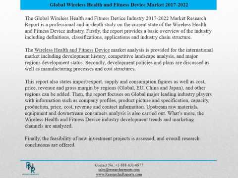 2017 2022 Wireless Health and Fitness Device Report on Global and United St