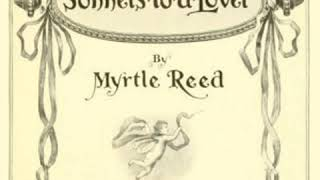 Sonnets to a Lover by Myrtle REED read by Various | Full Audio Book