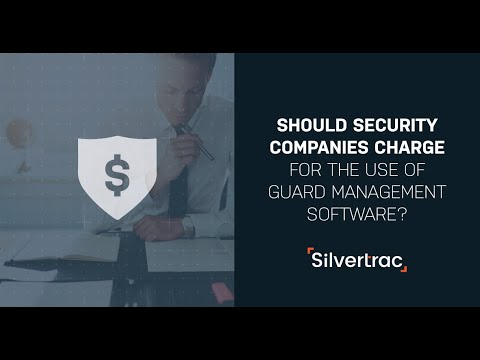 Should Security Companies Charge for the Use of Guard Management Software? | The Silvertrac Extra