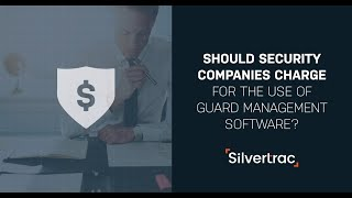 Should Security Companies Charge for the Use of Guard Management Software?