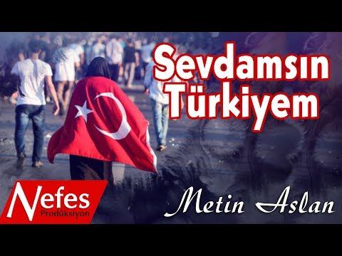 Metin Aslan - Sevdamsın Türkiyem - 15 Temmuz Özel Klip