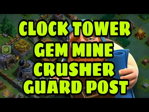 USES OF CLOCK TOWER, GEM MINE, CRUSHER, GUARD POST IN NEW BUILDER BASE