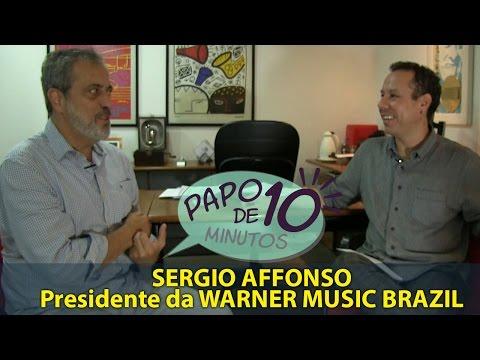 """""""Papo de 10 Minutos"""" com SERGIO AFFONSO (WARNER MUSIC BRAZIL)"""