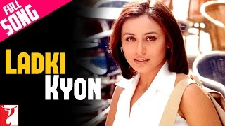Ladki Kyon - Full Song - Hum Tum
