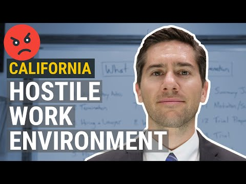 CA Hostile Work Environment Law Explained By An Employment Lawyer