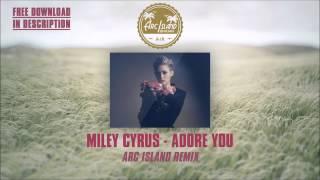 Miley Cyrus - Adore You Remix (Arc Island Remix)