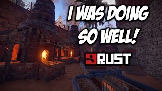 RUST | I WAS DOING SO WELL! Solo Survival! S6-E7